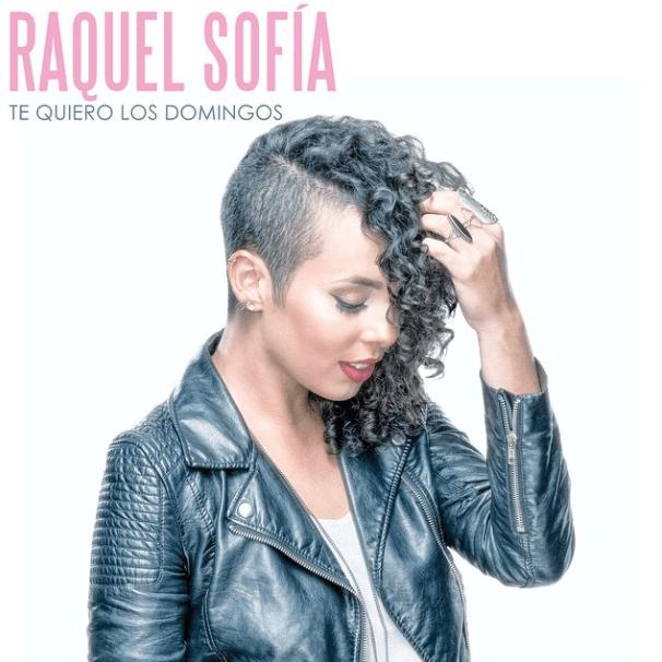 """Raquel Sofia """"Te Quiero Los Domingos"""""""