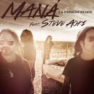 "Mana ""La prisión (feat. Steve Aoki) [Remix] - Single"""