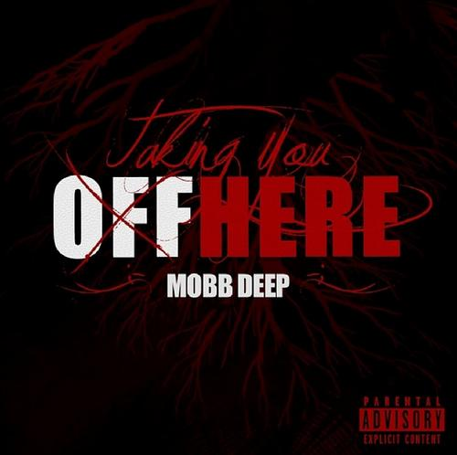 "@Mobbdeep's ""Taking You Off Here"" Hits #1 In Top 40 Rotation"