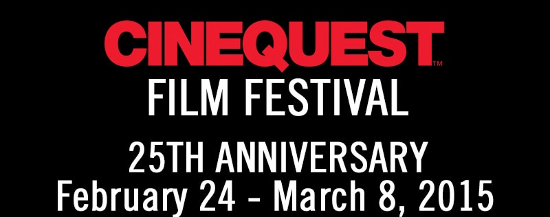 @StrongArm408's 22 Must See Films At @Cinequest #Cinequest2015